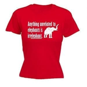 red t shirt with anything unrelated to elephants is irrelephant slogan